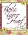 Bless Your Heart by Cindy