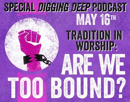 Special Digging Deep Podcast